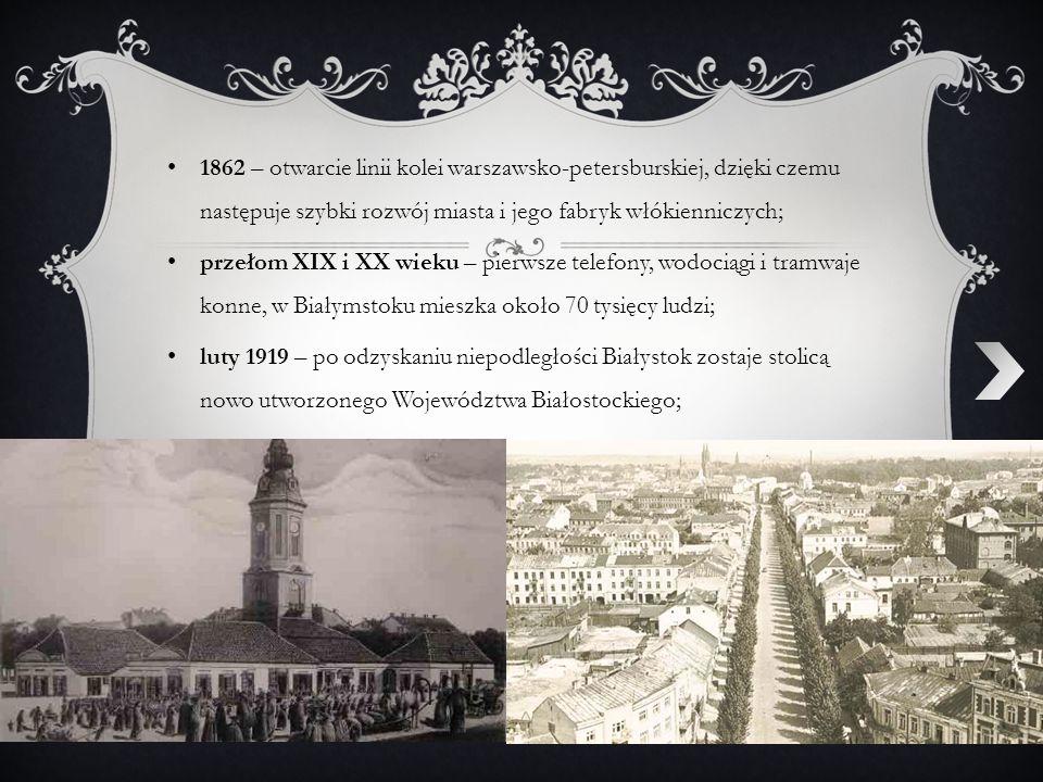 1862 – otwarcie linii kolei warszawsko-petersburskiej, dzięki czemu następuje szybki rozwój miasta i jego fabryk włókienniczych;