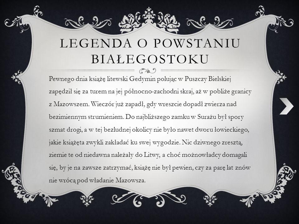 Legenda o powstaniu Białegostoku