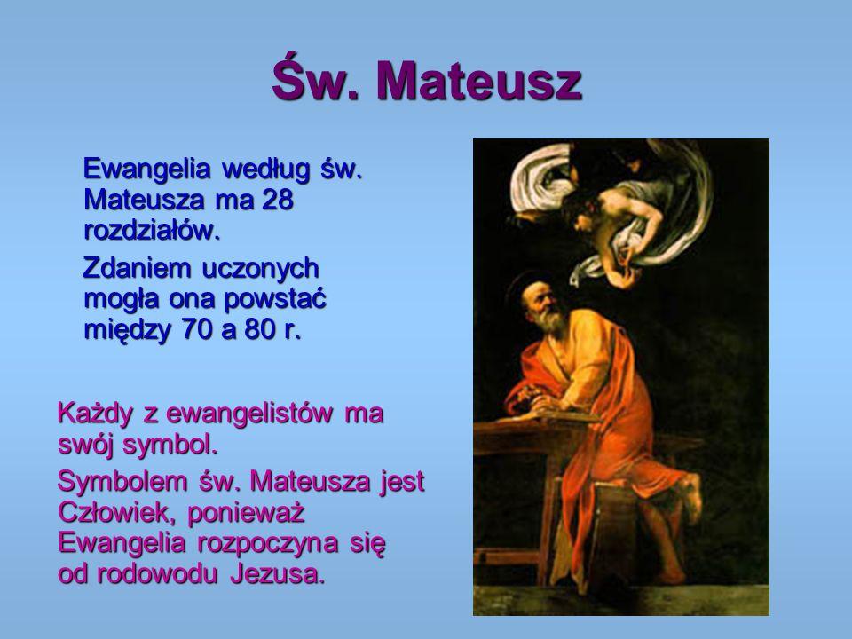 Św. Mateusz Ewangelia według św. Mateusza ma 28 rozdziałów.