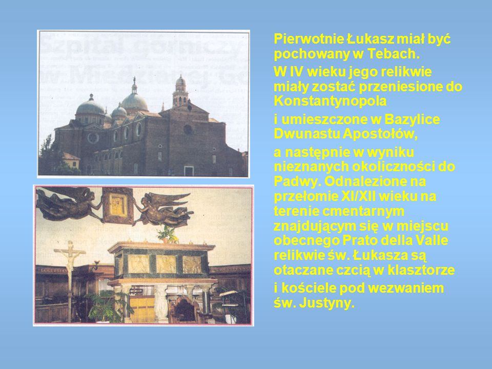 Pierwotnie Łukasz miał być pochowany w Tebach.