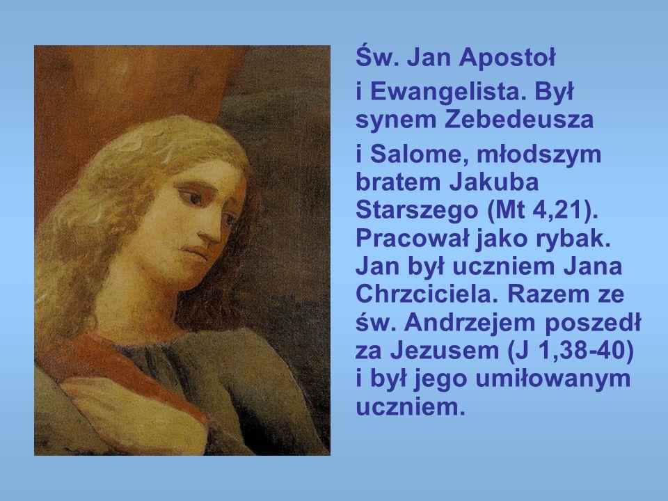 Św. Jan Apostoł i Ewangelista. Był synem Zebedeusza.