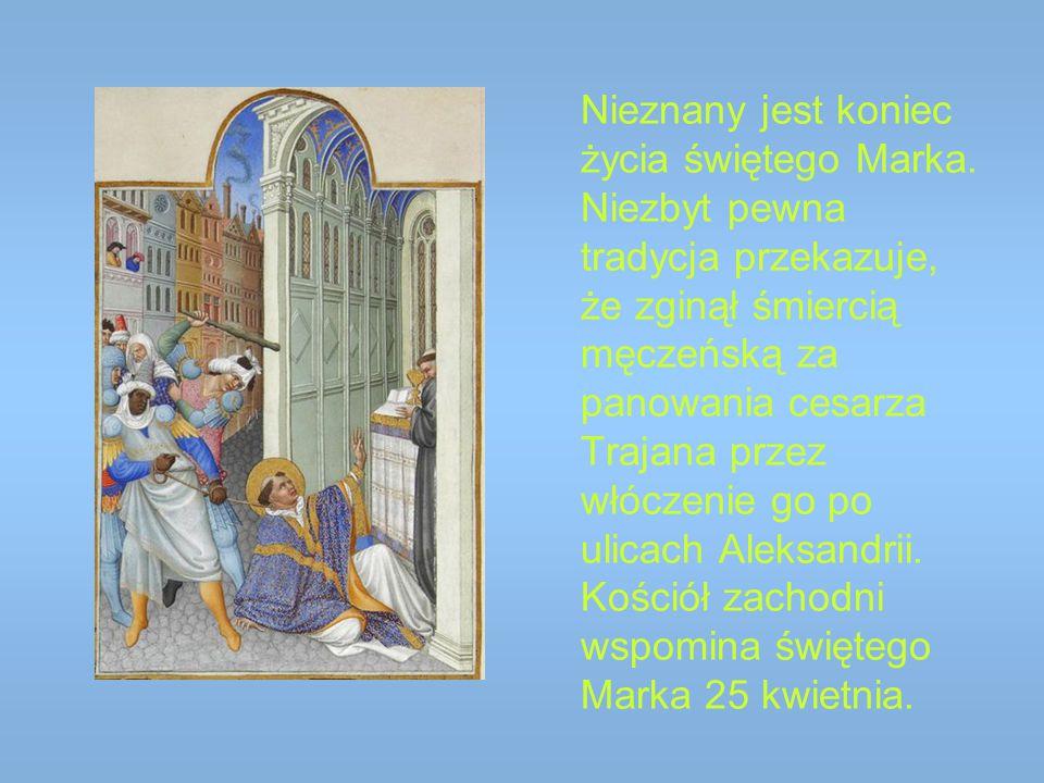 Nieznany jest koniec życia świętego Marka