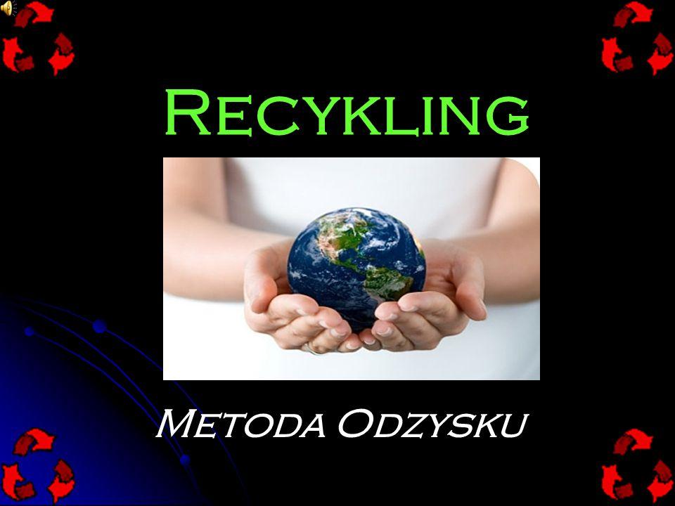 Recykling Metoda Odzysku