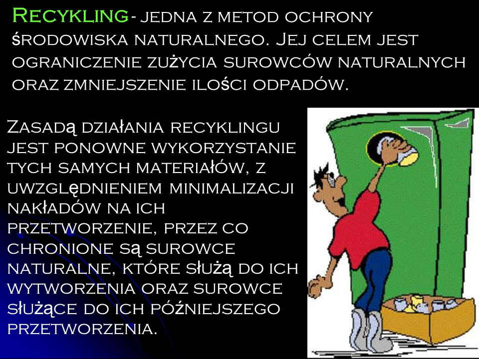 Recykling - jedna z metod ochrony środowiska naturalnego