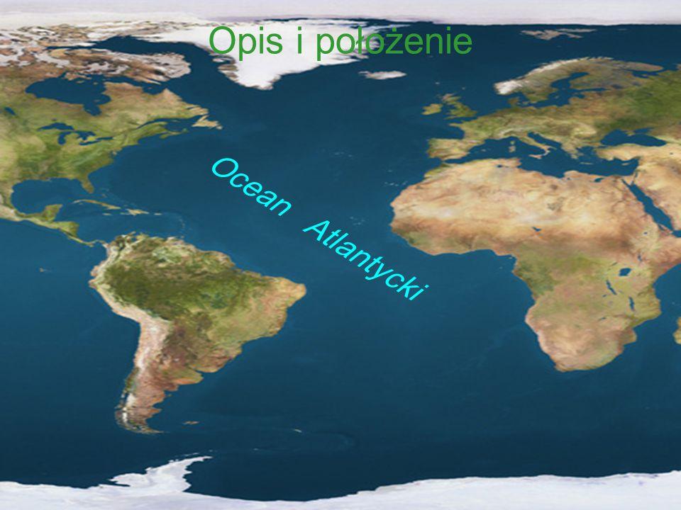 Opis i położenie Ocean Atlantycki