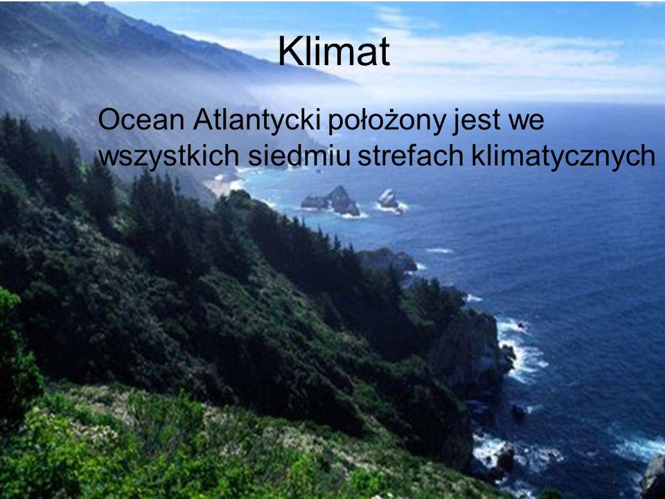 Klimat Ocean Atlantycki położony jest we wszystkich siedmiu strefach klimatycznych