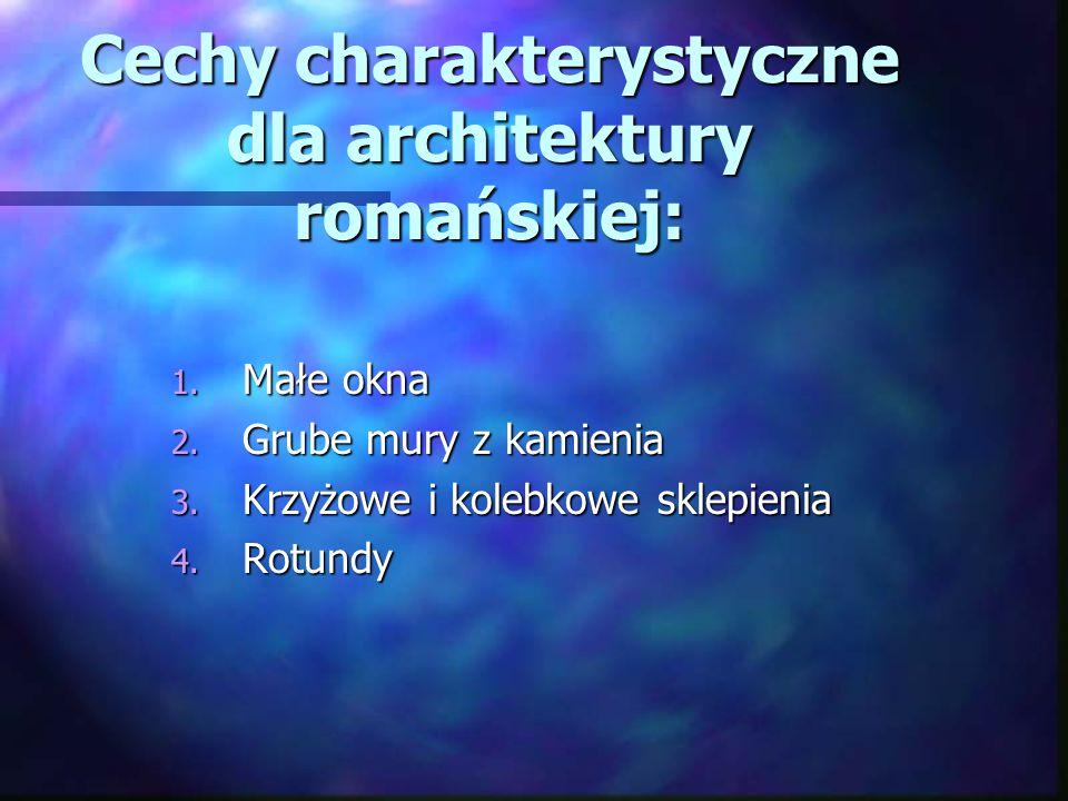 Cechy charakterystyczne dla architektury romańskiej: