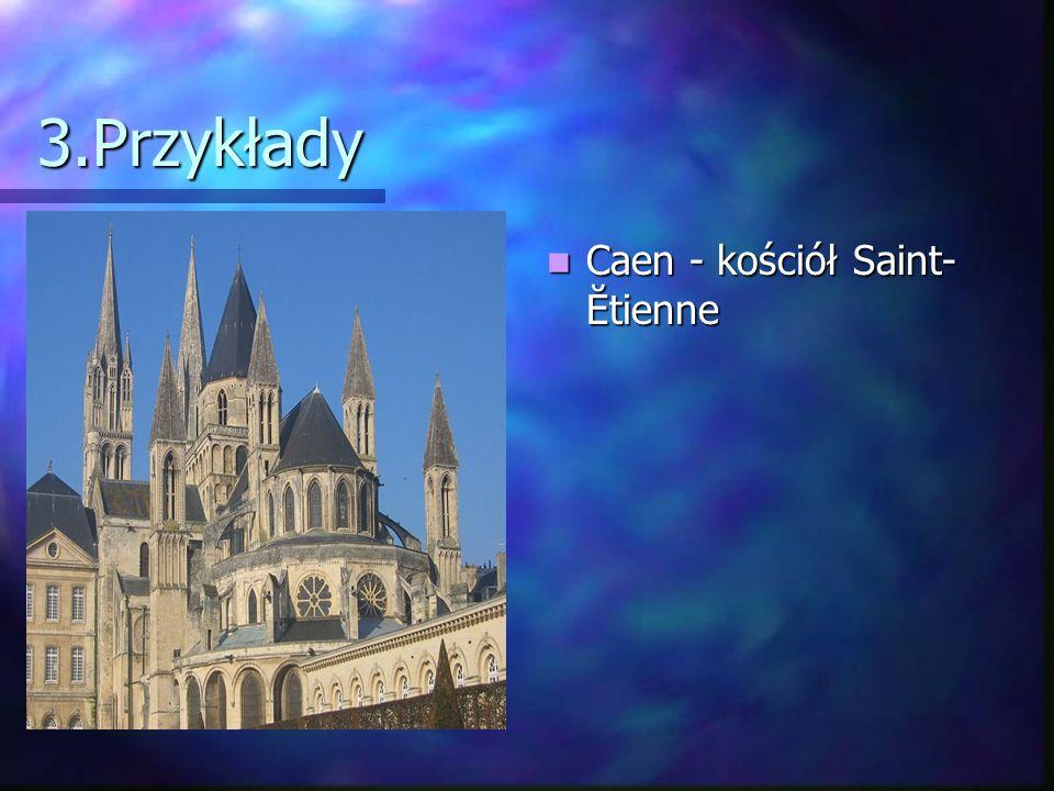 3.Przykłady Caen - kościół Saint-Ĕtienne