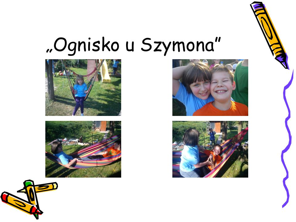 """Ognisko u Szymona"
