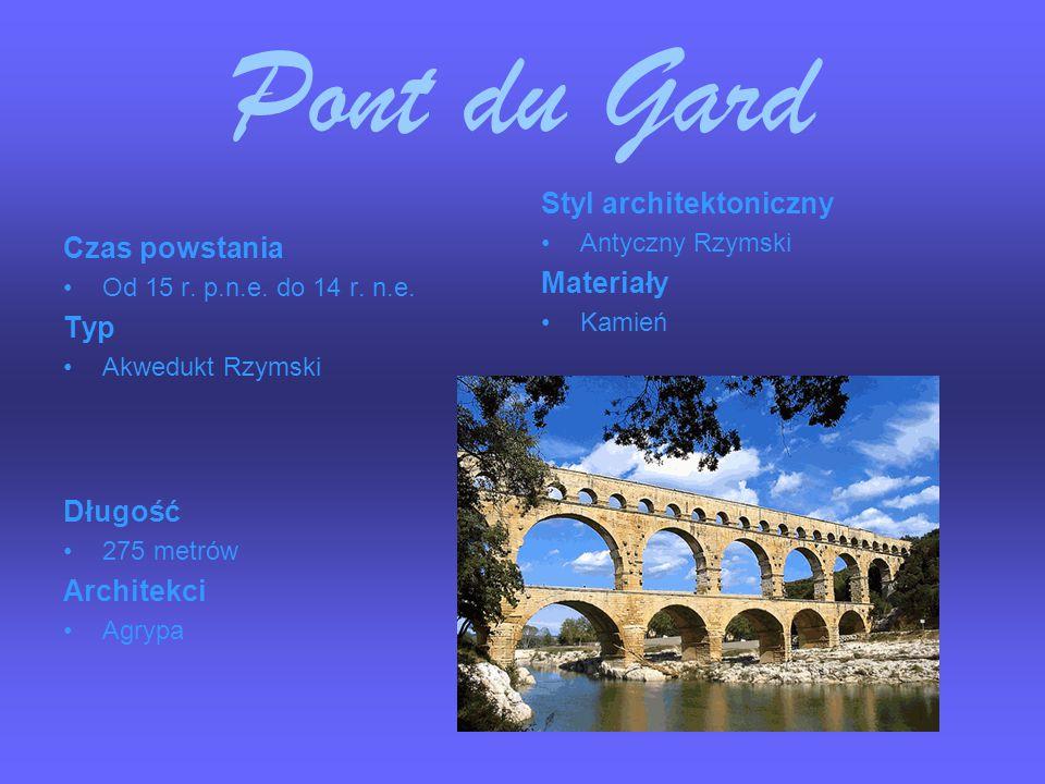 Pont du Gard Styl architektoniczny Materiały Czas powstania Typ