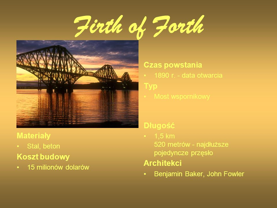 Firth of Forth Czas powstania Typ Długość Materiały Koszt budowy