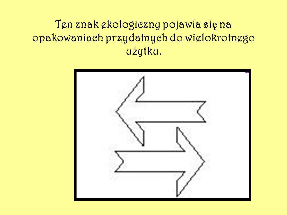 Ten znak ekologiczny pojawia się na opakowaniach przydatnych do wielokrotnego użytku.