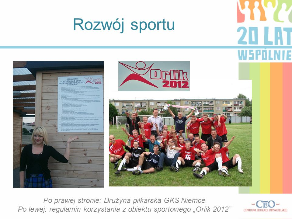 Rozwój sportu Po prawej stronie: Drużyna piłkarska GKS Niemce