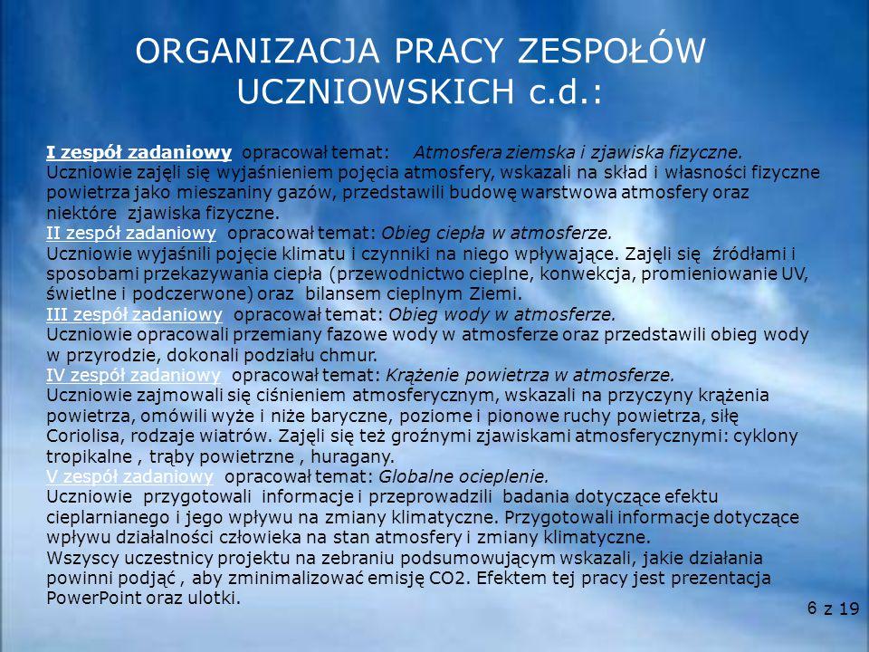 ORGANIZACJA PRACY ZESPOŁÓW UCZNIOWSKICH c.d.: