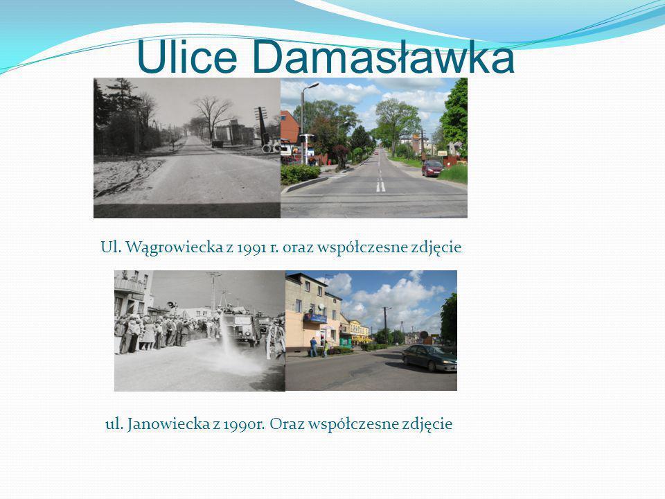 Ulice Damasławka Ul. Wągrowiecka z 1991 r. oraz współczesne zdjęcie