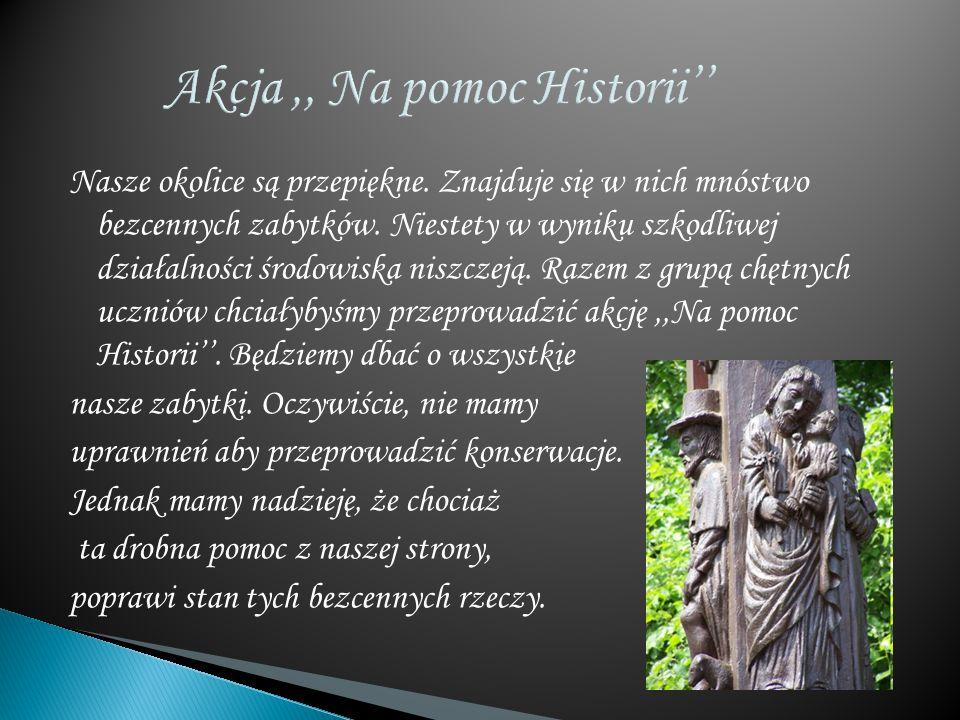 Akcja ,, Na pomoc Historii''