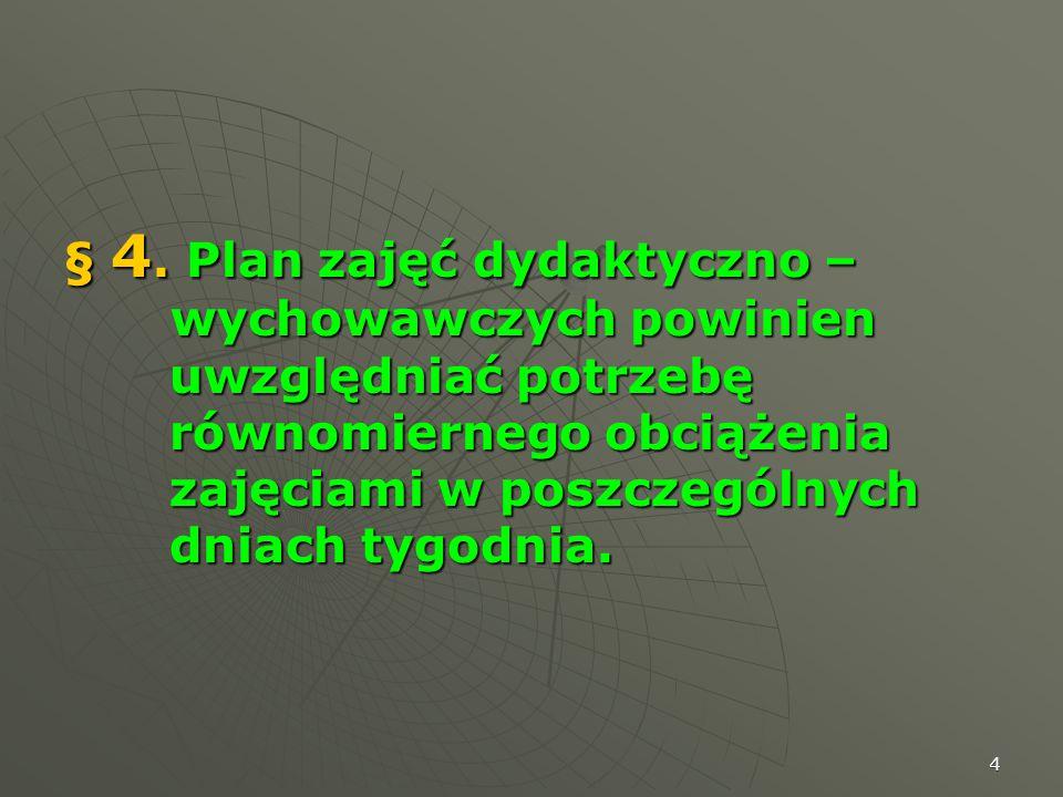 § 4. Plan zajęć dydaktyczno –