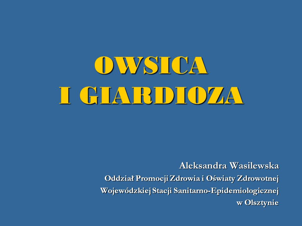 OWSICA I GIARDIOZA Aleksandra Wasilewska