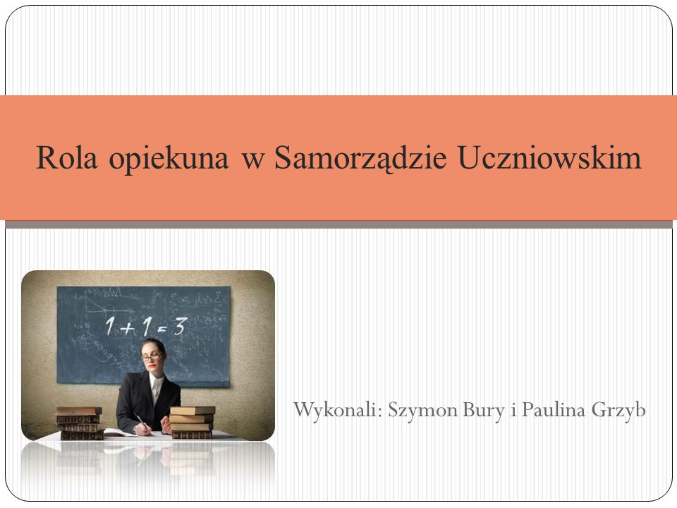 Rola opiekuna w Samorządzie Uczniowskim