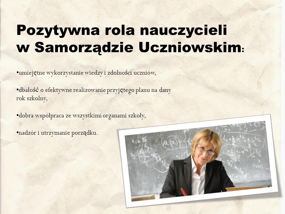 Pozytywna rola nauczycieli w Samorządzie Uczniowskim: