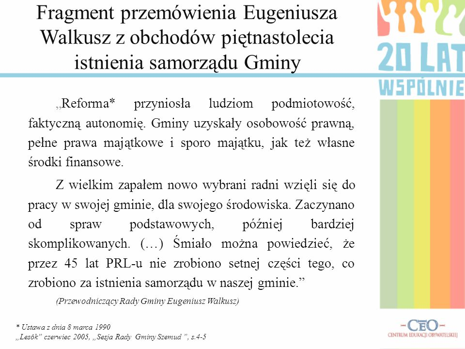 Fragment przemówienia Eugeniusza Walkusz z obchodów piętnastolecia istnienia samorządu Gminy