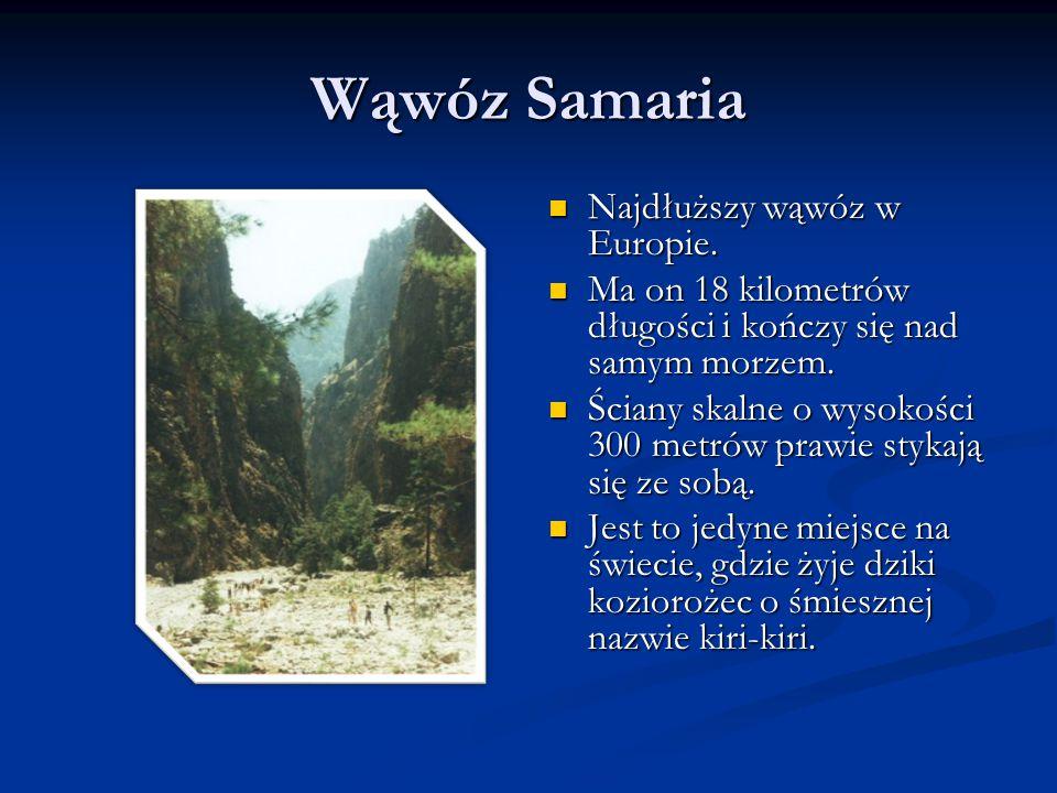 Wąwóz Samaria Najdłuższy wąwóz w Europie.