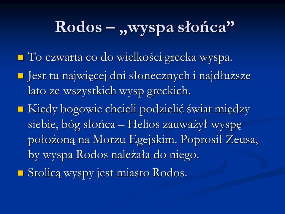 """Rodos – """"wyspa słońca To czwarta co do wielkości grecka wyspa."""