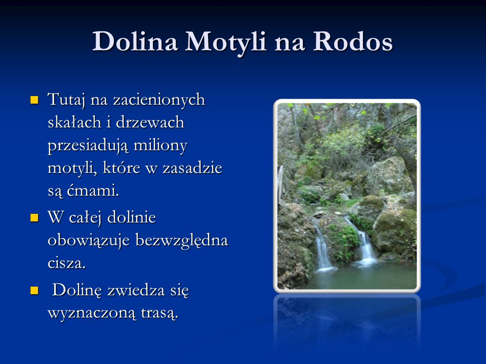 Dolina Motyli na Rodos Tutaj na zacienionych skałach i drzewach przesiadują miliony motyli, które w zasadzie są ćmami.