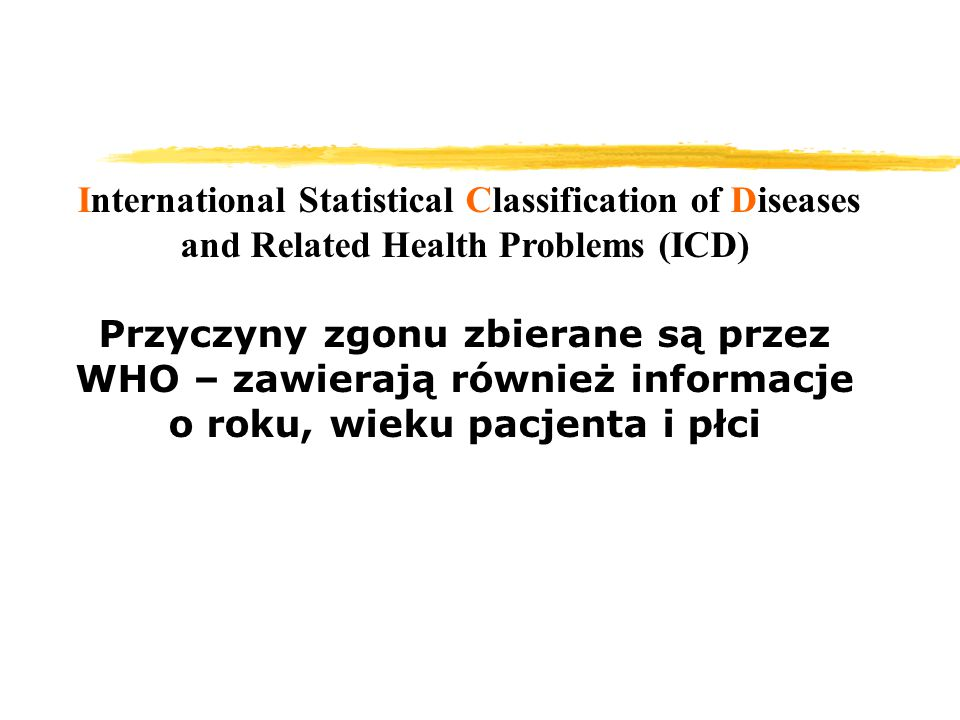 International Statistical Classification of Diseases and Related Health Problems (ICD)