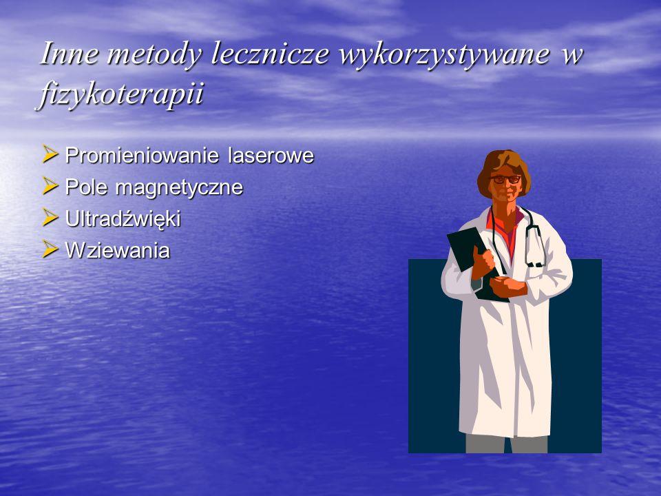 Inne metody lecznicze wykorzystywane w fizykoterapii