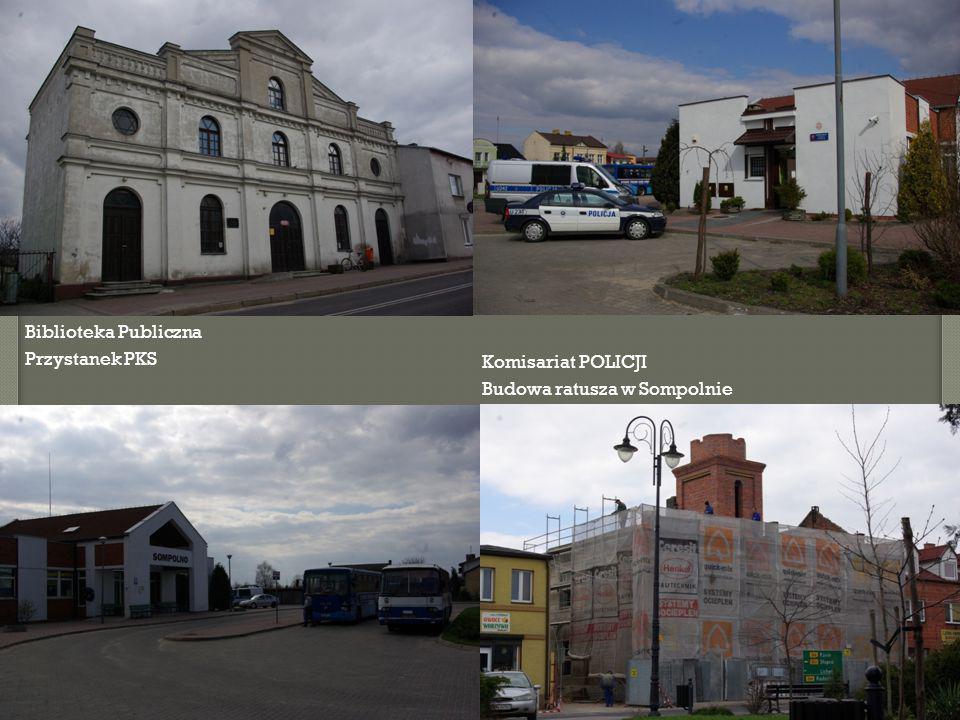 Biblioteka Publiczna Przystanek PKS Komisariat POLICJI Budowa ratusza w Sompolnie