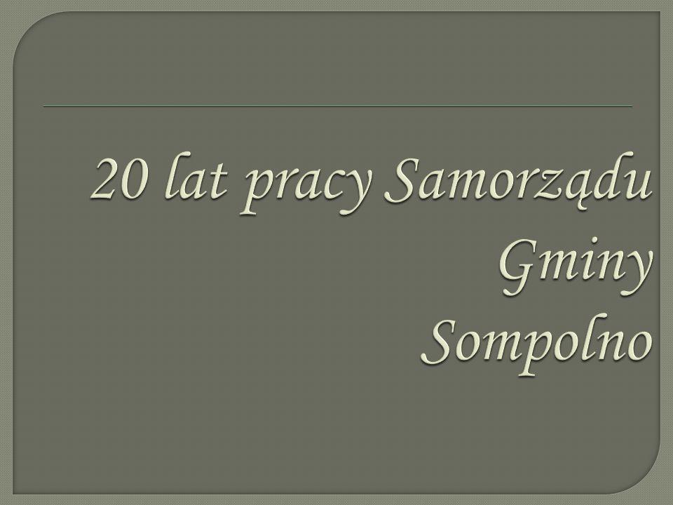 20 lat pracy Samorządu Gminy Sompolno