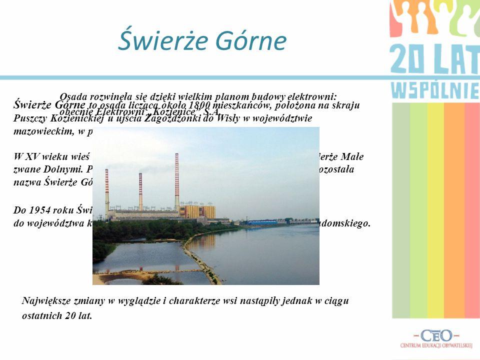 """Świerże Górne Osada rozwinęła się dzięki wielkim planom budowy elektrowni: obecnie Elektrowni """"Kozienice S.A."""