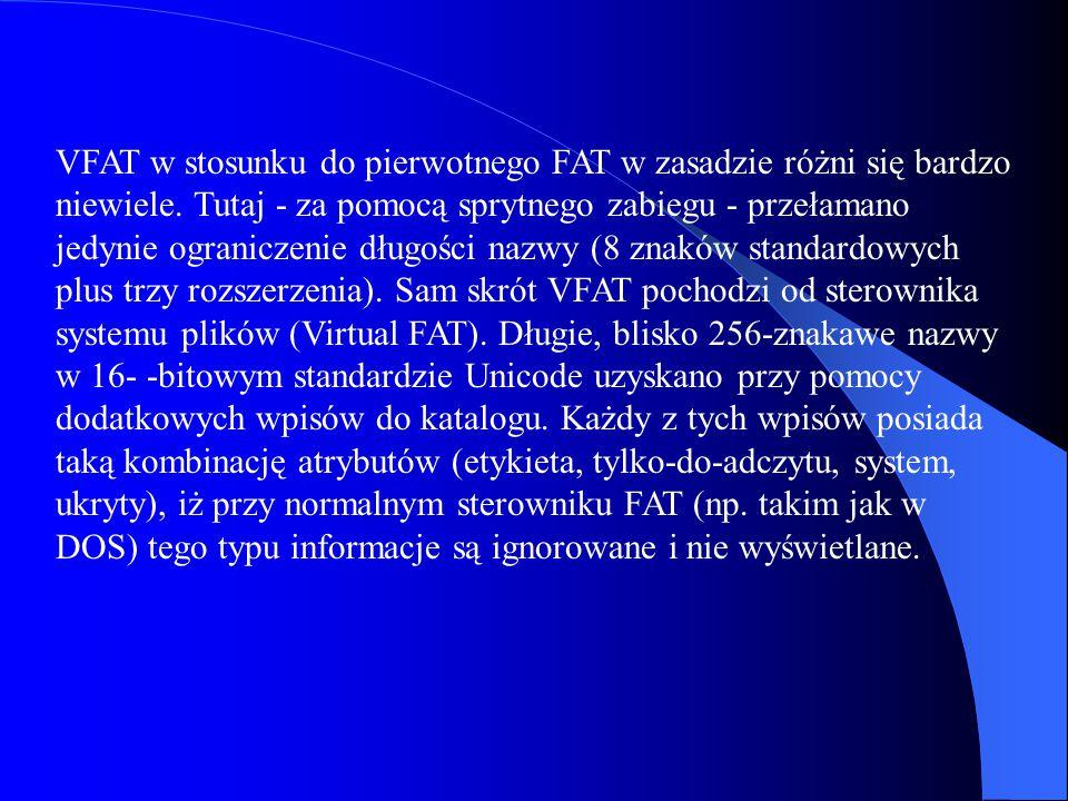 VFAT w stosunku do pierwotnego FAT w zasadzie różni się bardzo niewiele.