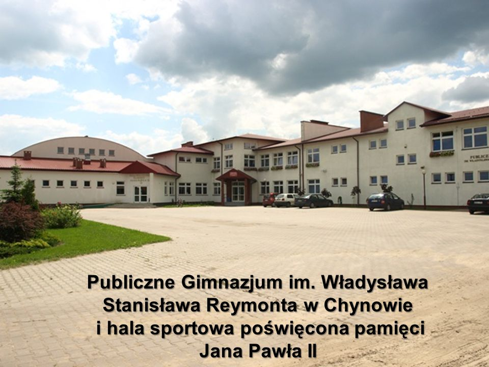 Publiczne Gimnazjum im. Władysława Stanisława Reymonta w Chynowie