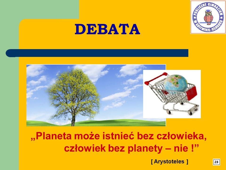 """DEBATA """"Planeta może istnieć bez człowieka,"""