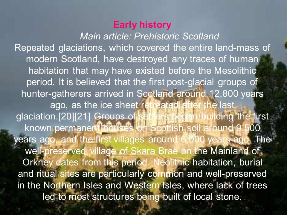 Main article: Prehistoric Scotland