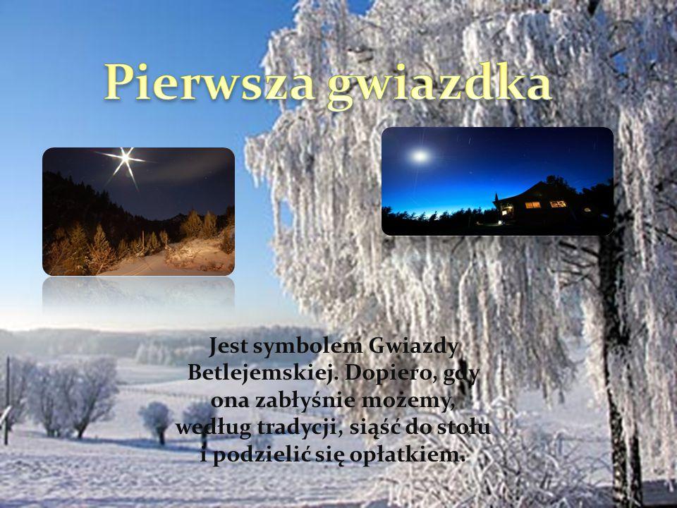 Pierwsza gwiazdka Jest symbolem Gwiazdy Betlejemskiej.