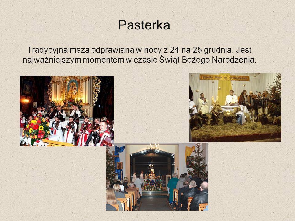 Pasterka Tradycyjna msza odprawiana w nocy z 24 na 25 grudnia.
