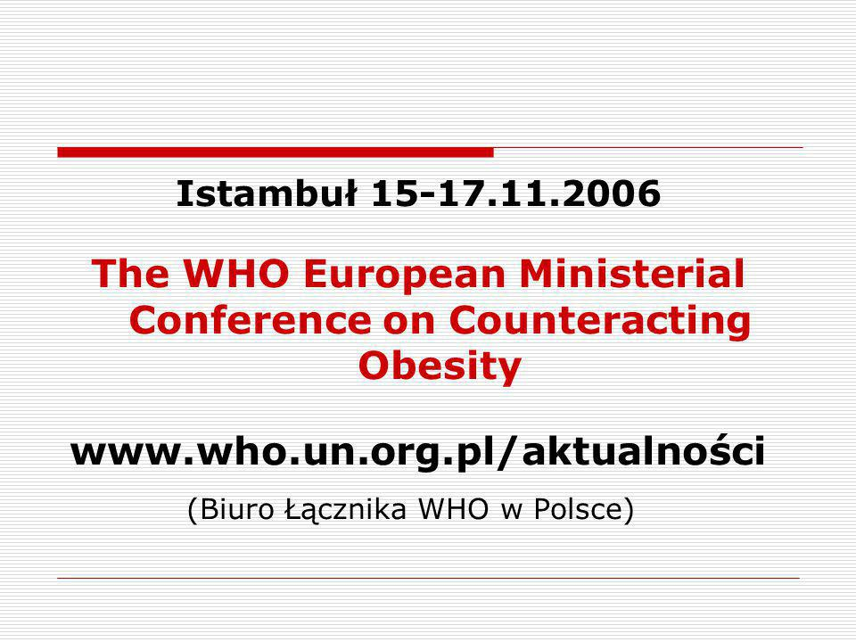 The WHO European Ministerial Conference on Counteracting Obesity