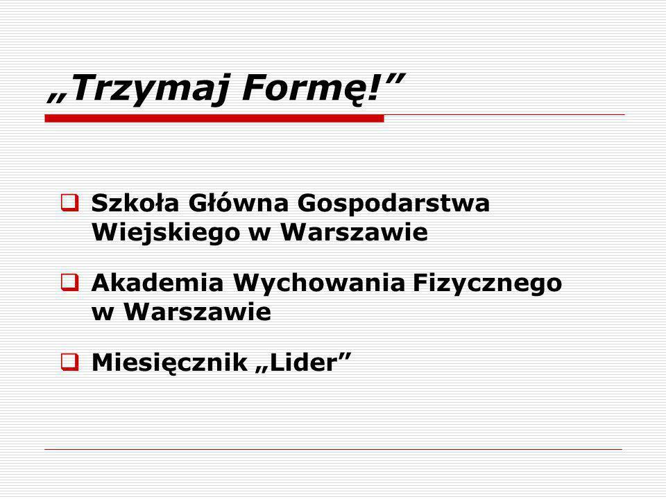 """""""Trzymaj Formę! Szkoła Główna Gospodarstwa Wiejskiego w Warszawie"""