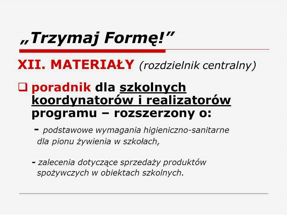 """""""Trzymaj Formę! XII. MATERIAŁY (rozdzielnik centralny)"""