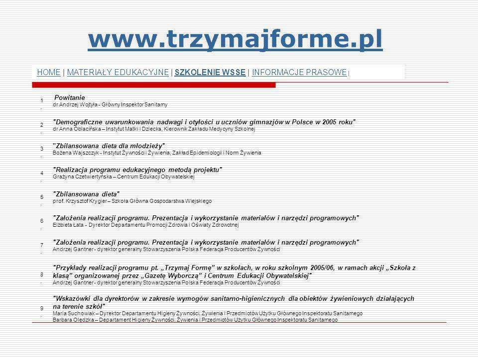 www.trzymajforme.pl HOME | MATERIAŁY EDUKACYJNE | SZKOLENIE WSSE | INFORMACJE PRASOWE | 1.