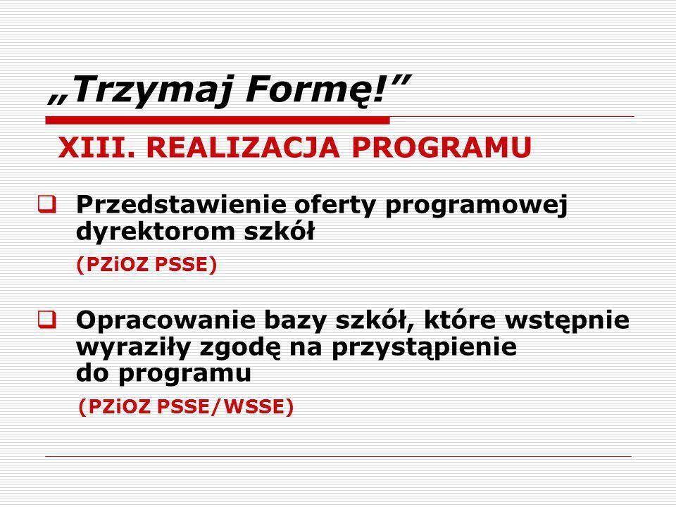 """""""Trzymaj Formę! XIII. REALIZACJA PROGRAMU"""