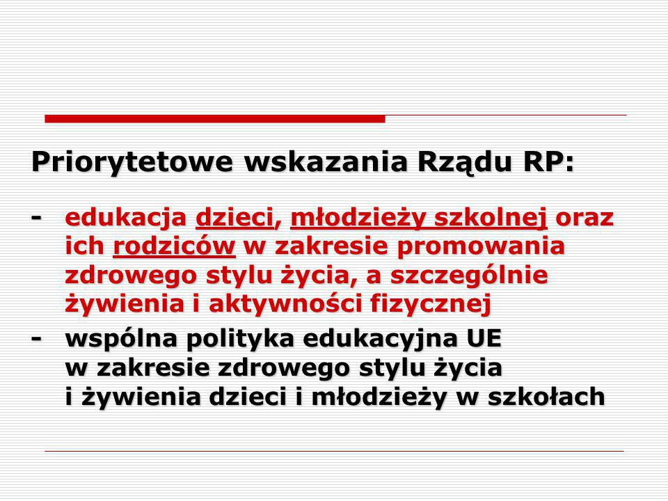 Priorytetowe wskazania Rządu RP: