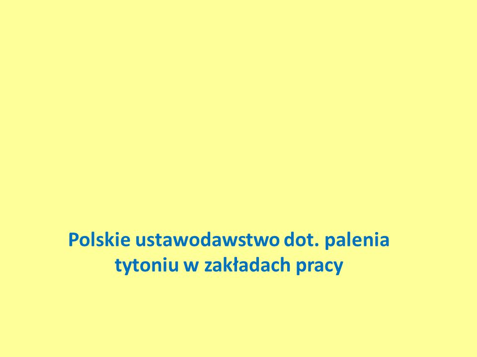 Polskie ustawodawstwo dot. palenia tytoniu w zakładach pracy