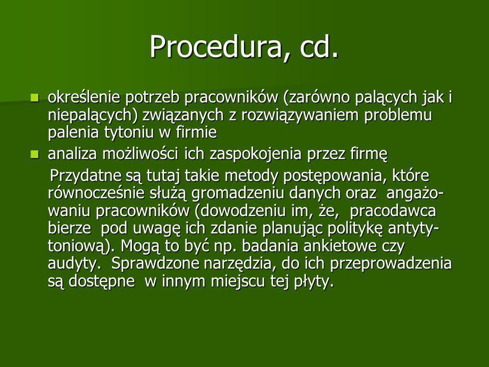 Procedura, cd. określenie potrzeb pracowników (zarówno palących jak i niepalących) związanych z rozwiązywaniem problemu palenia tytoniu w firmie.