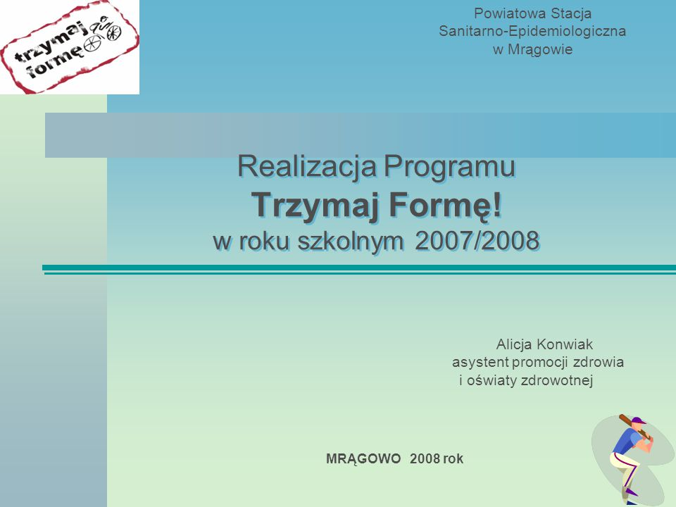Realizacja Programu Trzymaj Formę! w roku szkolnym 2007/2008