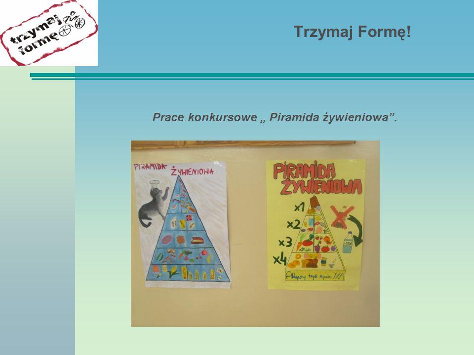 """Prace konkursowe """" Piramida żywieniowa ."""