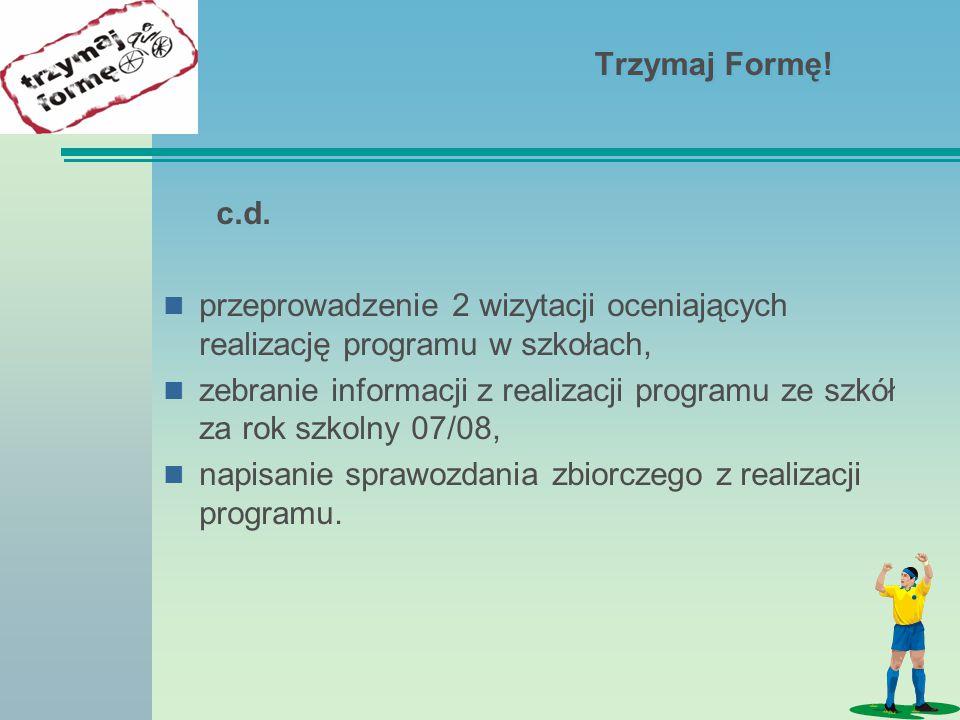 Trzymaj Formę! c.d. przeprowadzenie 2 wizytacji oceniających realizację programu w szkołach,